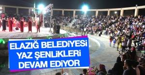 Elazığ Belediyesi Yaz Şenlikleri Devam Ediyor