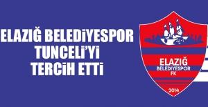 Elazığ Belediyespor Tunceli'yi Tercih Etti