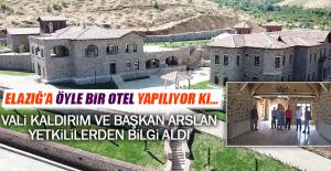 Elazığ'a Öyle Bir Otel Yapılıyor ki…