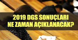 ÖSYM duyurdu: 2019 DGS sonuçları ne zaman açıklanacak?