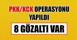 PKK/KCK Operasyonu Yapıldı, 8 Gözaltı Var