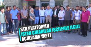 STK Platformu, İşten Çıkarılan İşçilerle İlgili Açıklama Yaptı