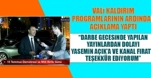 Vali Kaldırım, Kanal Fırat'ın Yayınlarını...