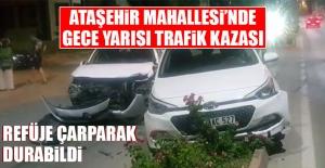 Ataşehir Mahallesi'nde Gece Yarısı Trafik Kazası