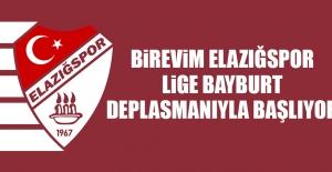 Birevim Elazığspor; Lige Bayburt Deplasmanıyla Başlıyor