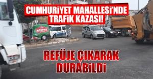 Cumhuriyet Mahallesi'nde Trafik Kazası!
