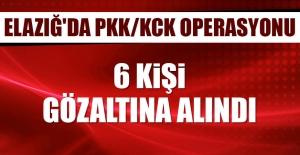 Elazığ'da PKK/KCK Operasyonu! 6 Kişi Gözaltına Alındı