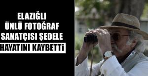 Ünlü Fotoğraf Sanatçısı Şedele Hayatını Kaybetti