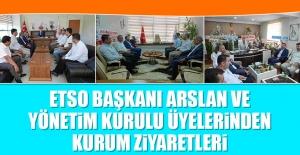 ETSO Başkanı Arslan ve Yönetim Kurulu Üyelerinden Kurum Ziyaretleri