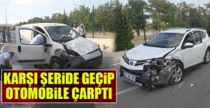 Karşı Şeride Geçip Otomobile Çarptı