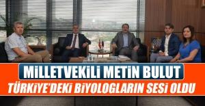 Milletvekili Metin Bulut, Biyologların Sesi Oldu