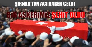 Şırnak'tan Acı Haber Geldi, Bir Askerimiz Şehit Oldu