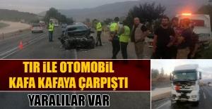 Tır İle Otomobil Kafa Kafaya Çarpıştı! Yaralılar Var