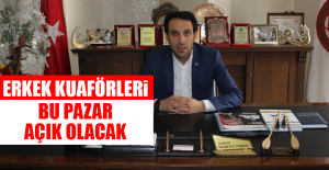 Türkoğlu: Erkek Kuaförleri Bu Pazar Açık Olacak