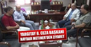 Yargıtay 8. Ceza Başkanı Metiner'den Ziyaret