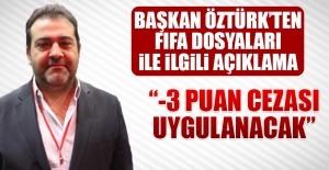 Başkan Öztürk'ten FIFA Dosyaları İle İlgili Açıklama