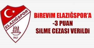 Birevim Elazığspor'a -3 Puan Cezası Verildi