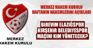 Kırşehir Belediyespor-Birevim Elazığspor Maçını Kim Yönetecek?
