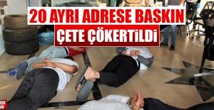 Çete Operasyonunda 13 Kişi Gözaltına Alındı
