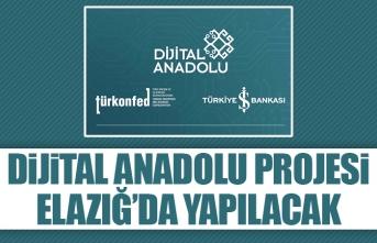 Dijital Anadolu Projesinin İkincisi Elazığ'da Gerçekleşecek