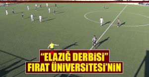"""""""Elazığ Derbisi"""" Fırat Üniversitesi'nin"""