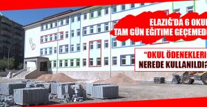 Elazığ'da 6 Okul Tam Gün Eğitime Geçemedi