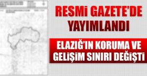Elazığ'ın Koruma ve Gelişim Sınırı Değişti