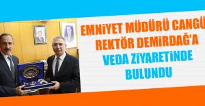 Emniyet Müdürü Cangül, Rektör Demirdağ'a Veda Ziyaretinde Bulundu