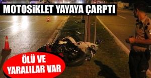 Motosiklet Yayaya Çarptı Ölü ve Yaralılar Var