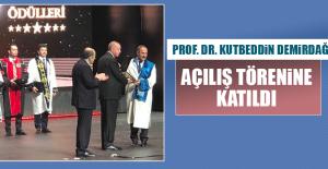 Prof. Dr. Demirdağ Açılış Törenine...