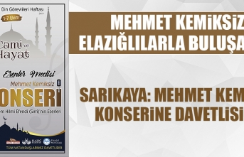 Sarıkaya: Mehmet Kemiksiz Konserine Davetlisiniz