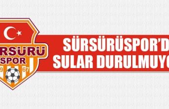 Sürsürüspor'da Sular Durulmuyor!