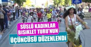 Süslü Kadınlar Bisiklet Turu'nun Üçüncüsü Düzenlendi