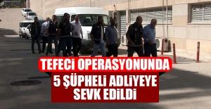 Tefeci Operasyonunda 5 Şüpheli Adliyeye...