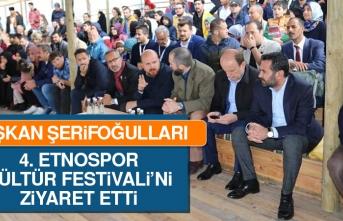 Başkan Şerifoğulları 4. Etnospor Kültür Festivali'ni ziyaret etti