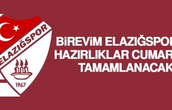 Birevim Elazığspor'da Hazırlıklar Cumartesi Tamamlanacak