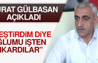 Dernek Başkanı Gülbasan: Eleştirdiğim İçin Oğlumu İşten Çıkardılar