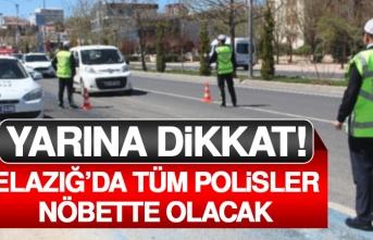 Elazığ'da Tüm Polisler Nöbette Olacak