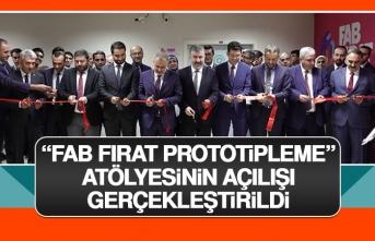 'Fab Fırat Prototipleme' Atölyesinin Açılışı Gerçekleştirildi