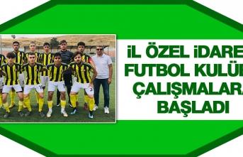 İl Özel İdaresi Futbol Kulübü Çalışmalara Başladı