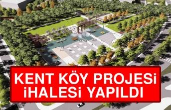 Kent Köy Projesi İhalesi Yapıldı
