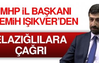 MHP Elazığ İl Başkanından Elazığlılara Çağrı