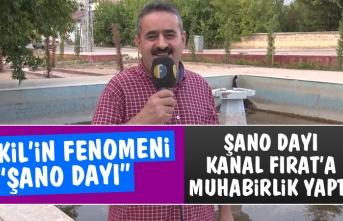 Şano Dayı, Kanal Fırat'a Muhabirlik Yaptı