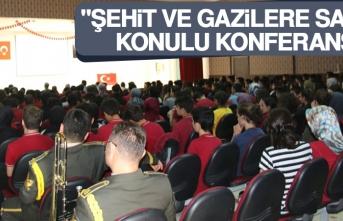 """""""Şehit ve Gazilere Saygı"""" Konulu Konferans"""
