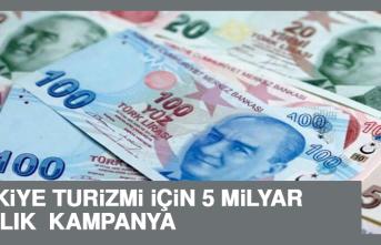 Türkiye Turizmi İçin 5 Milyar Liralık Tarihi Kampanya