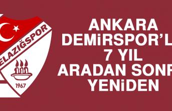 Ankara Demirspor'la 7 Yıl Aradan Sonra, Yeniden…