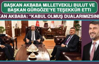Başkan Akbaba Milletvekili Bulut ve Başkan Gürgöze'ye Teşekkür Etti