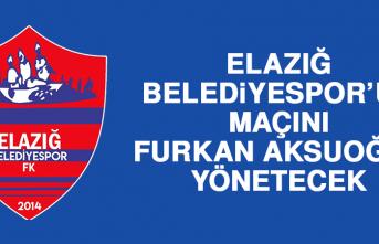 Elazığ Belediyespor'un Maçını Furkan Aksuoğlu Yönetecek