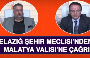 Elazığ Şehir Meclisi'nden, Malatya Valisi'ne Çağrı