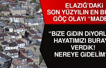 """Elazığ'daki Son Yüzyılın En Büyük Göç Olayı """"Maden"""""""